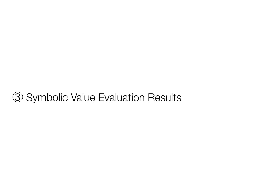 ᶅ Symbolic Value Evaluation Results