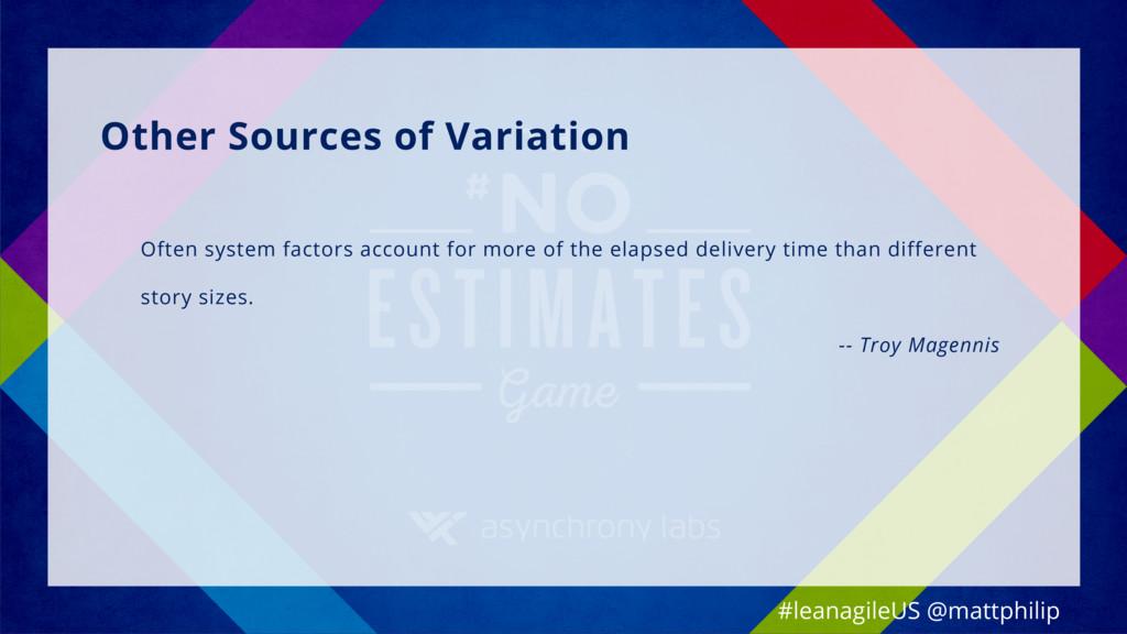 Other Sources of Variation Often system factors...