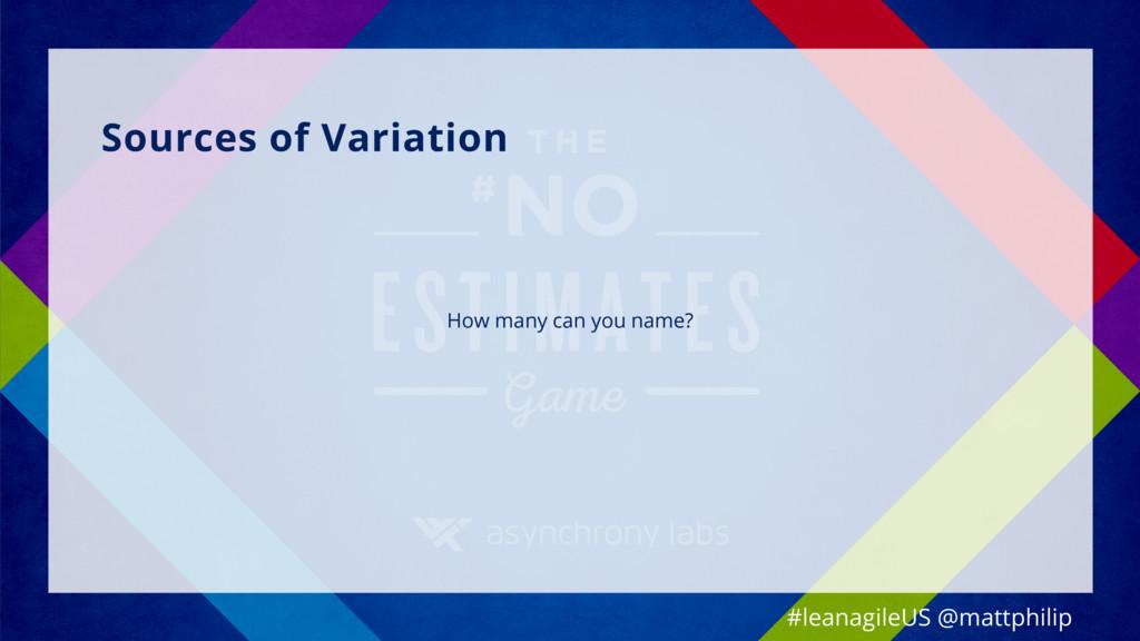 Sources of Variation #leanagileUS @mattphilip H...