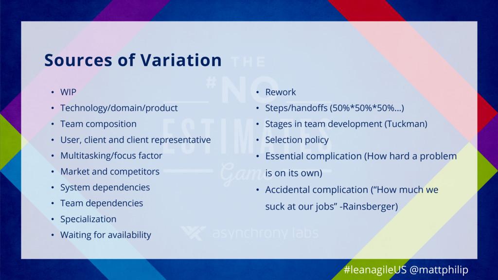 Sources of Variation #leanagileUS @mattphilip •...