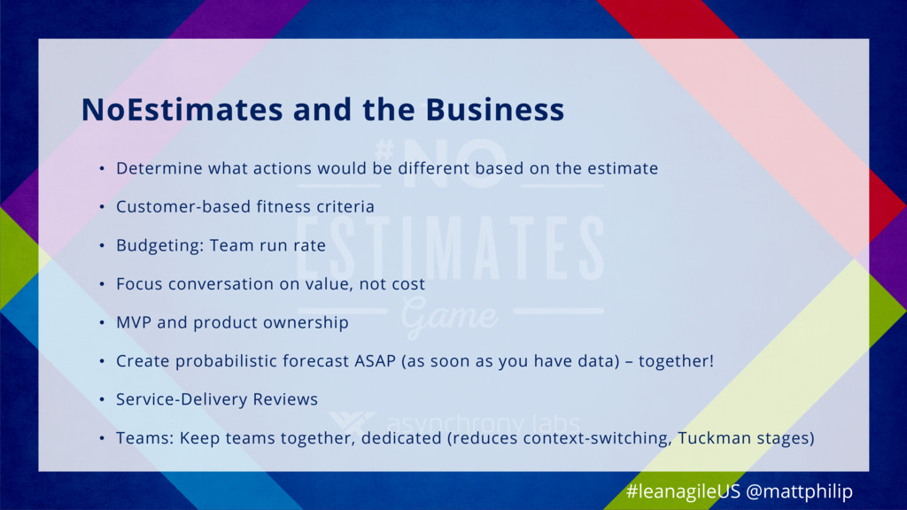 NoEstimates and the Business • Determine what a...
