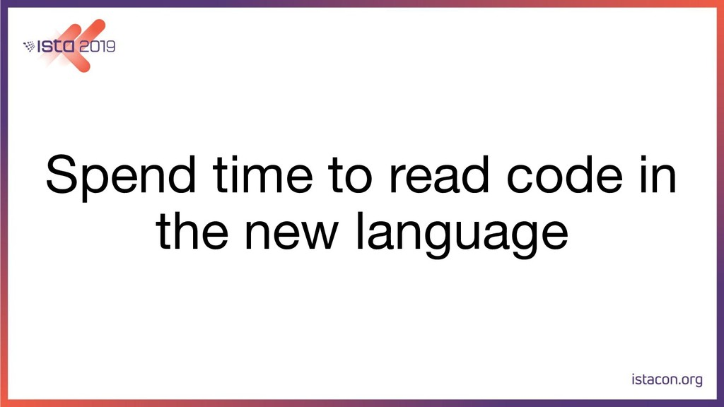 Spend time to read code in the new language