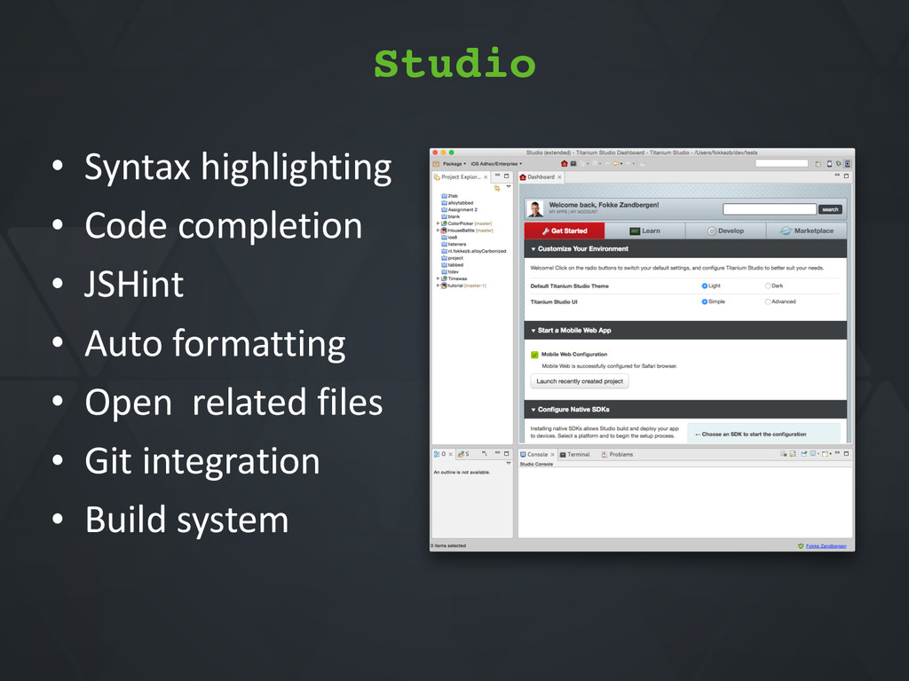Studio • Syntax*highlighting* • Code*completion...