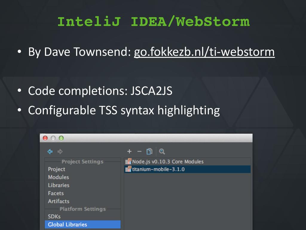 InteliJ IDEA/WebStorm • By*Dave*Townsend:*go.fo...