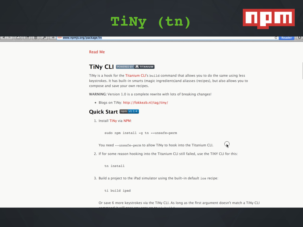 TiNy - npmjs.org/package/tn installr - https://...