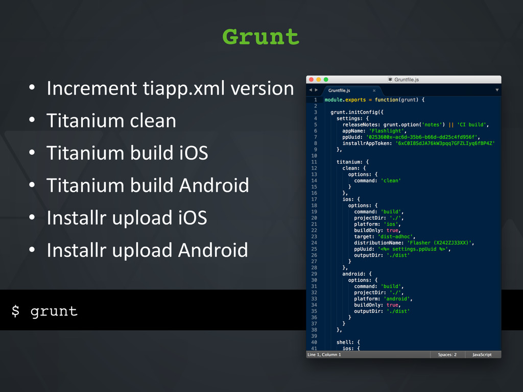 $ grunt Grunt • Increment*tiapp.xml*version* • ...