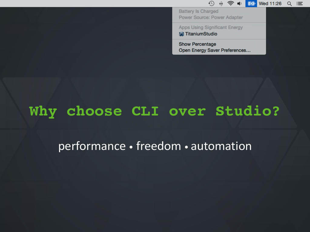 Why choose CLI over Studio? performance*•*freed...