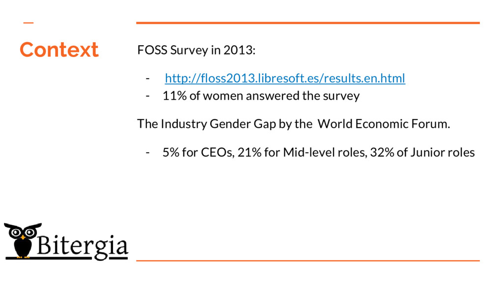 Context FOSS Survey in 2013: - http://floss2013...