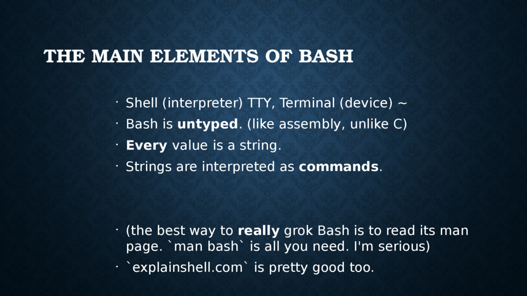 THE MAIN ELEMENTS OF BASH • Shell (interpreter)...