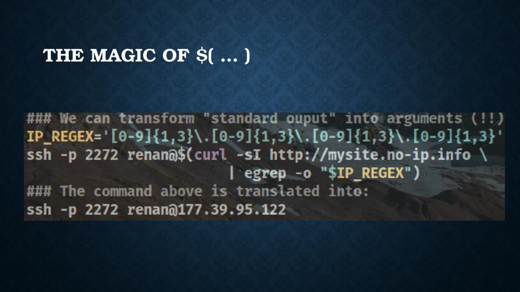THE MAGIC OF $( … )