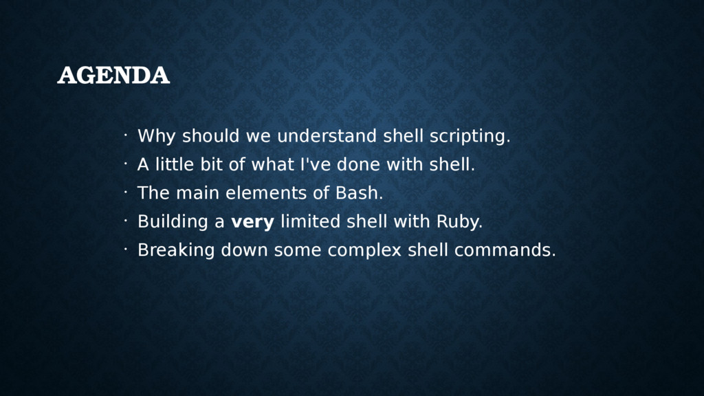 AGENDA • Why should we understand shell scripti...