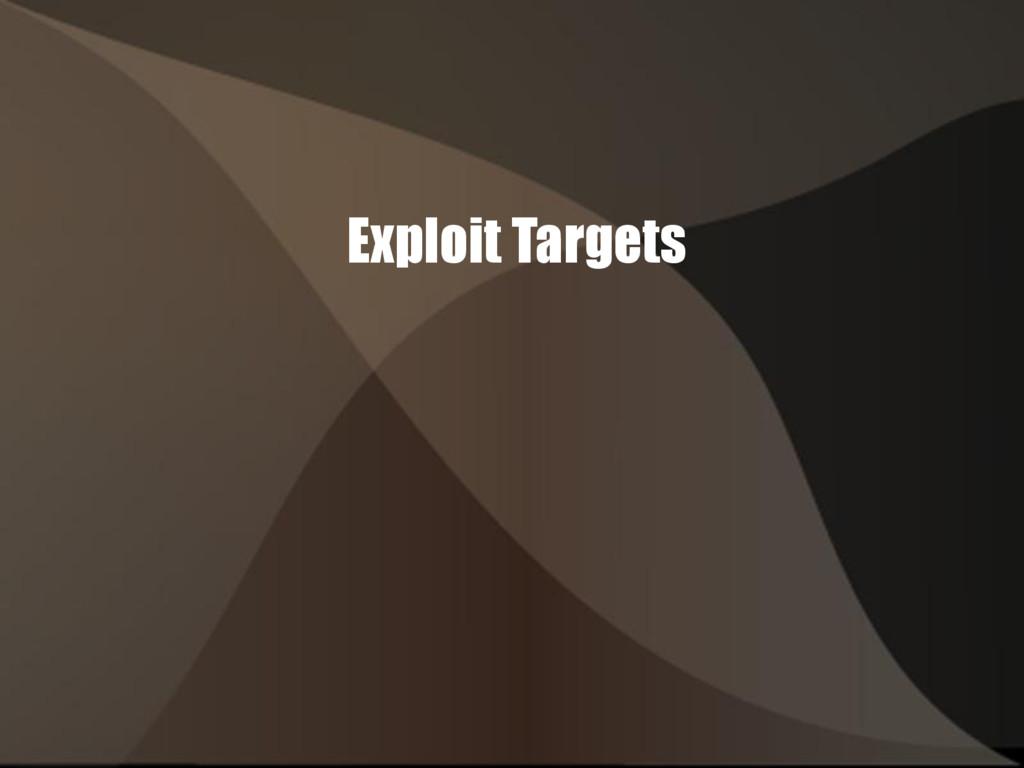 Exploit Targets