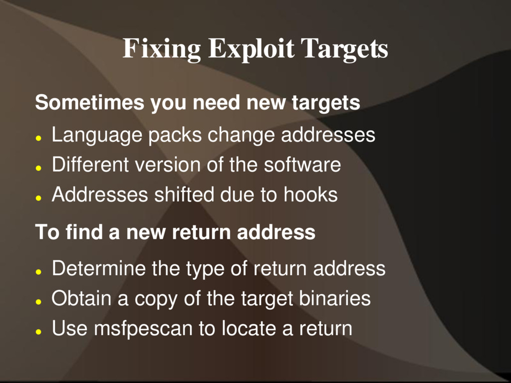 Fixing Exploit Targets Sometimes you need new t...