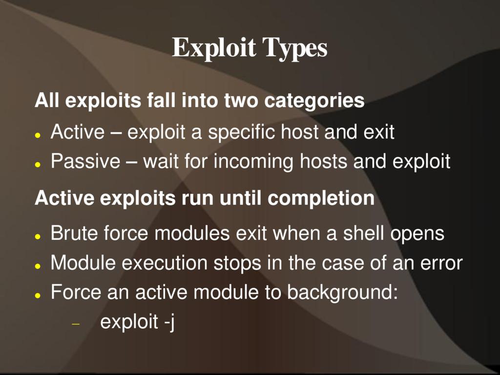 Exploit Types All exploits fall into two catego...