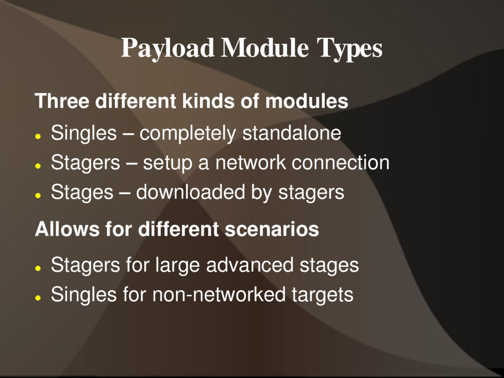Payload Module Types Three different kinds of m...