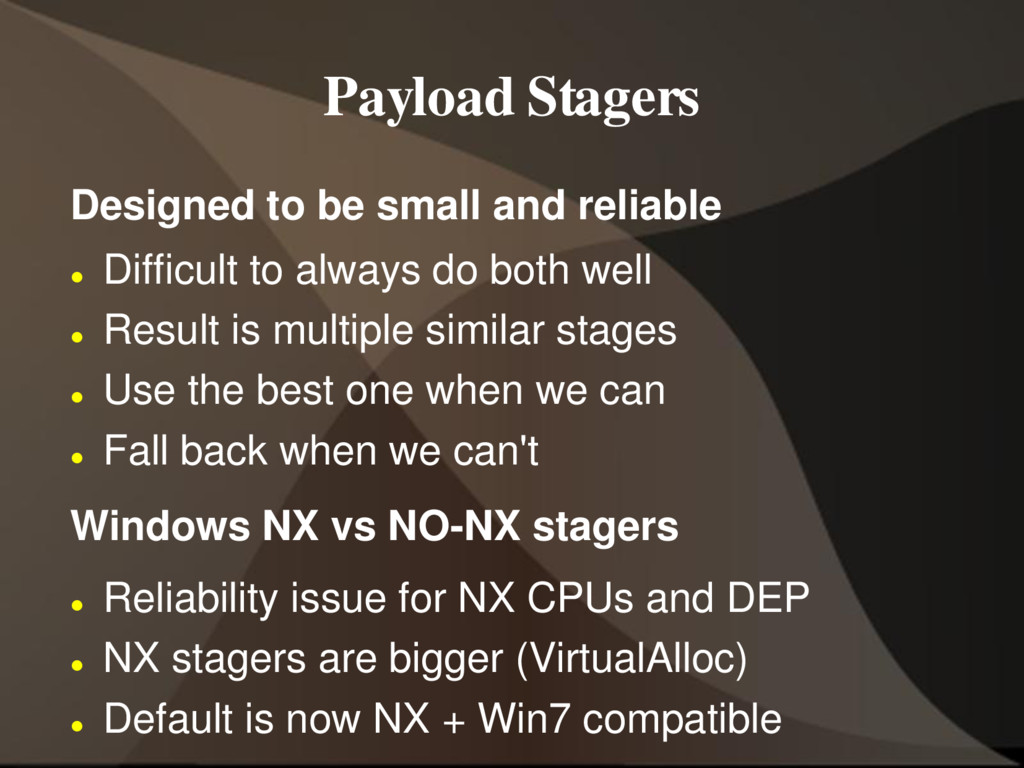Payload Stagers Designed to be small and reliab...