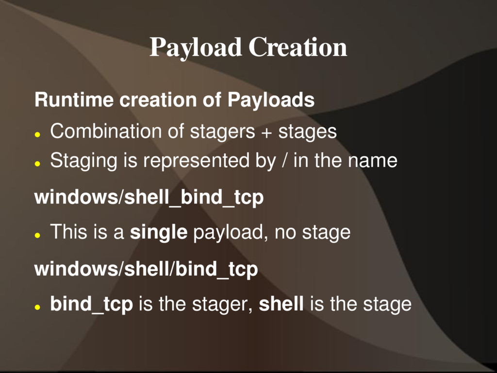 Payload Creation Runtime creation of Payloads ...