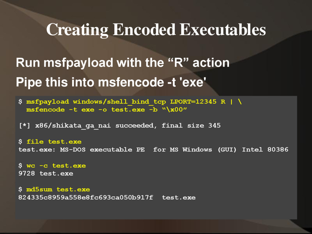 Creating Encoded Executables Run msfpayload wit...