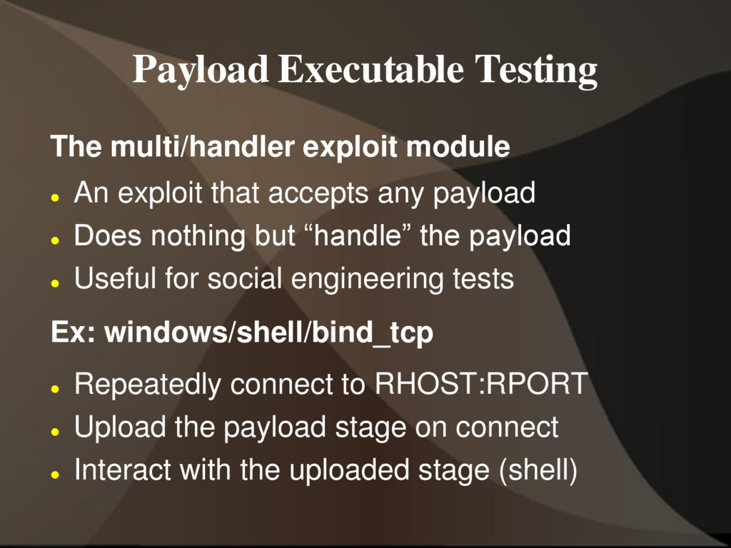 Payload Executable Testing The multi/handler ex...