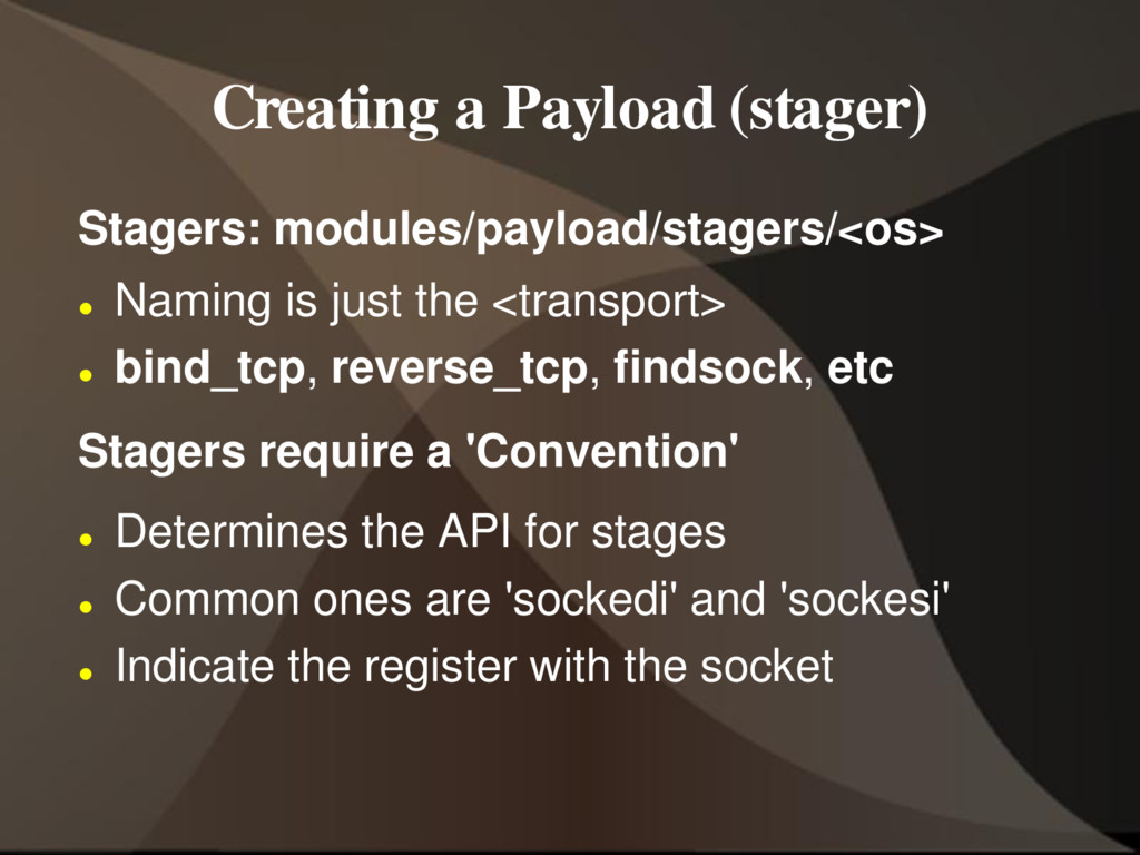 Creating a Payload (stager) Stagers: modules/pa...