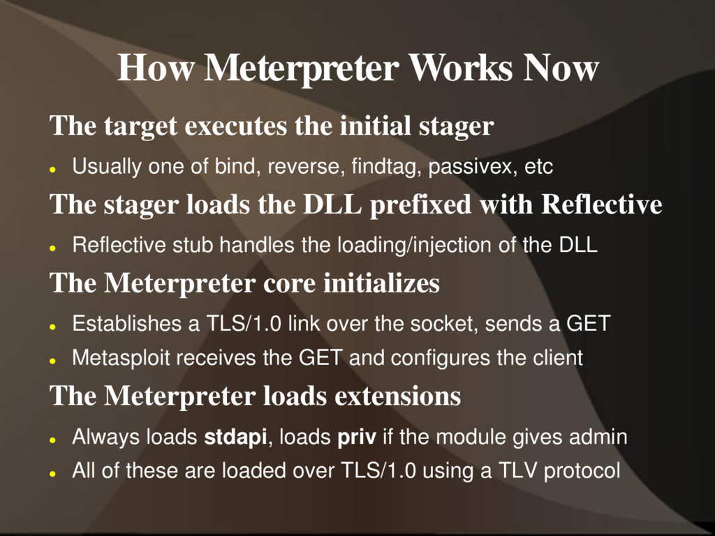 How Meterpreter Works Now The target executes t...