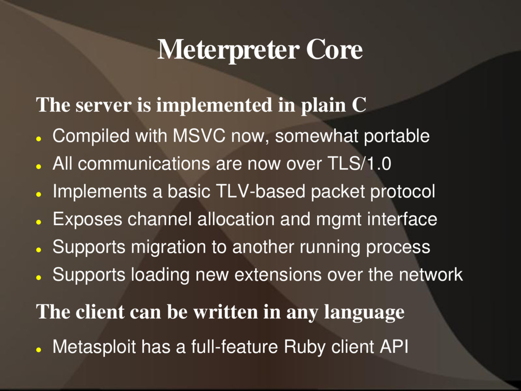 Meterpreter Core The server is implemented in p...