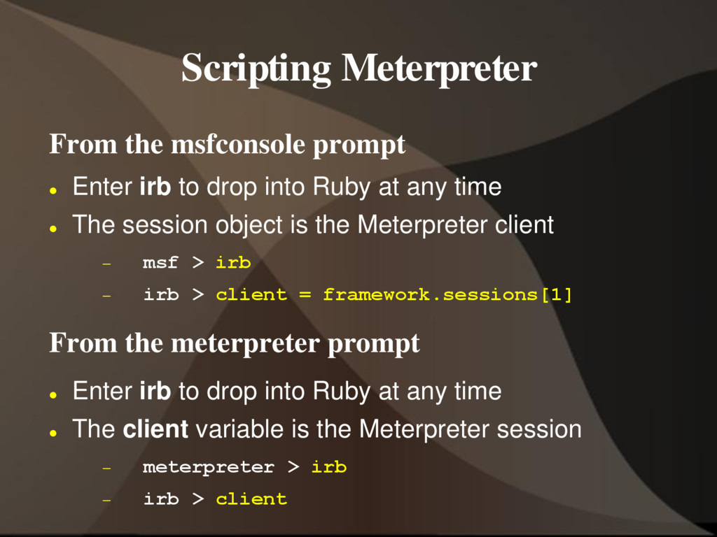 Scripting Meterpreter From the msfconsole promp...