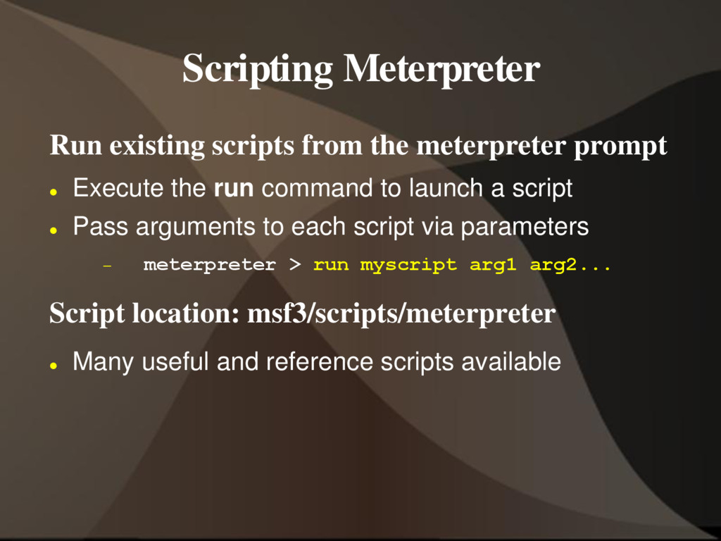 Scripting Meterpreter Run existing scripts from...