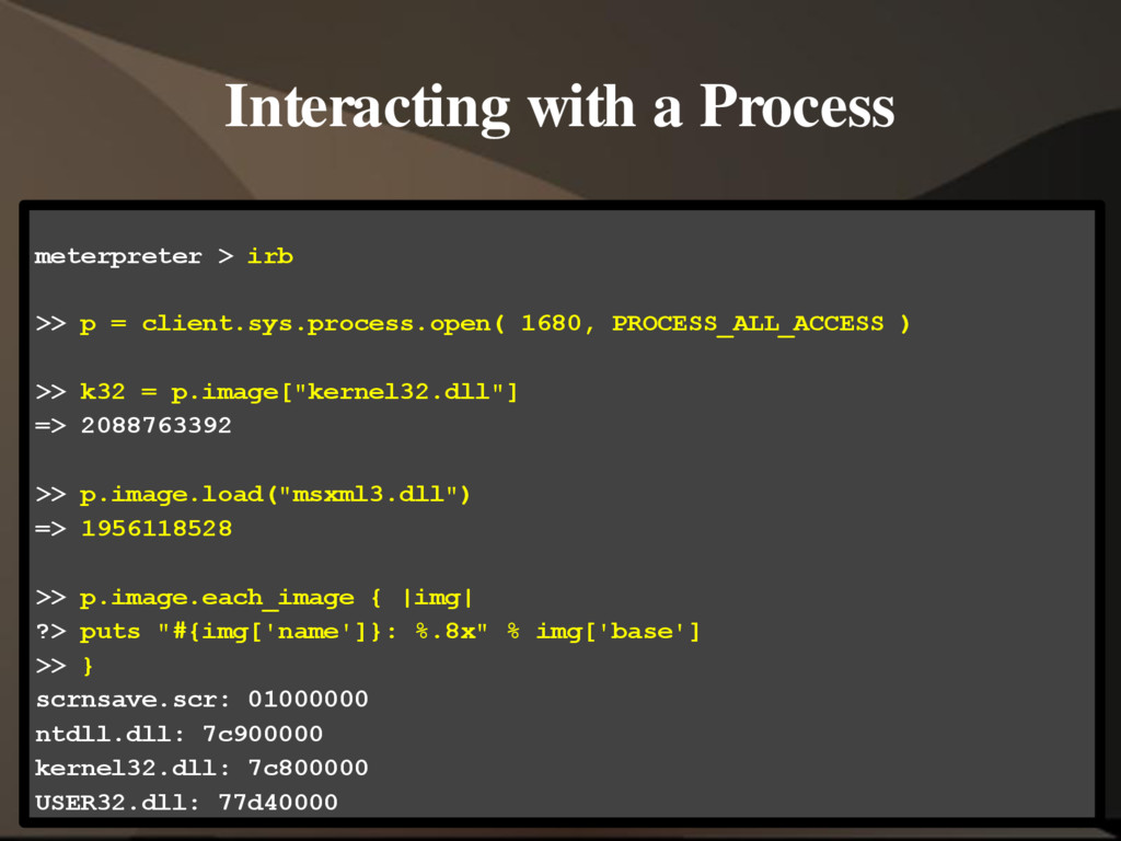 Interacting with a Process meterpreter > irb >>...