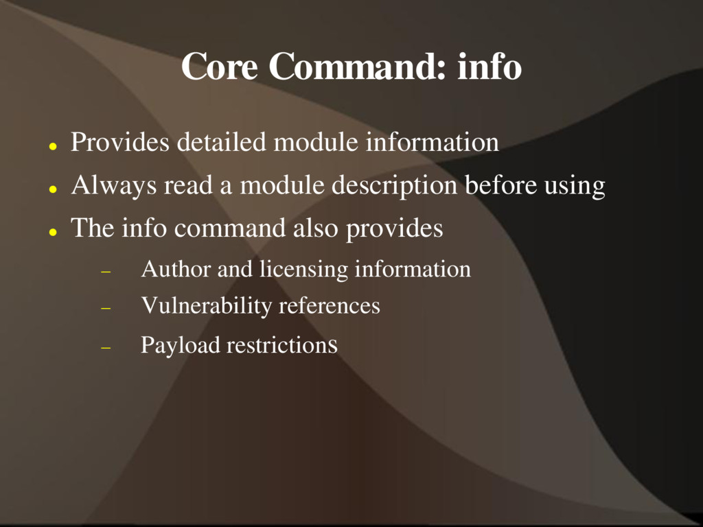 Core Command: info  Provides detailed module i...