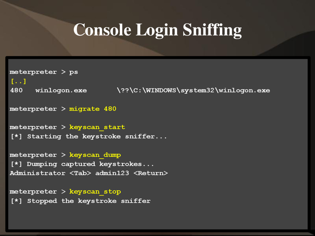 Console Login Sniffing meterpreter > ps [..] 48...