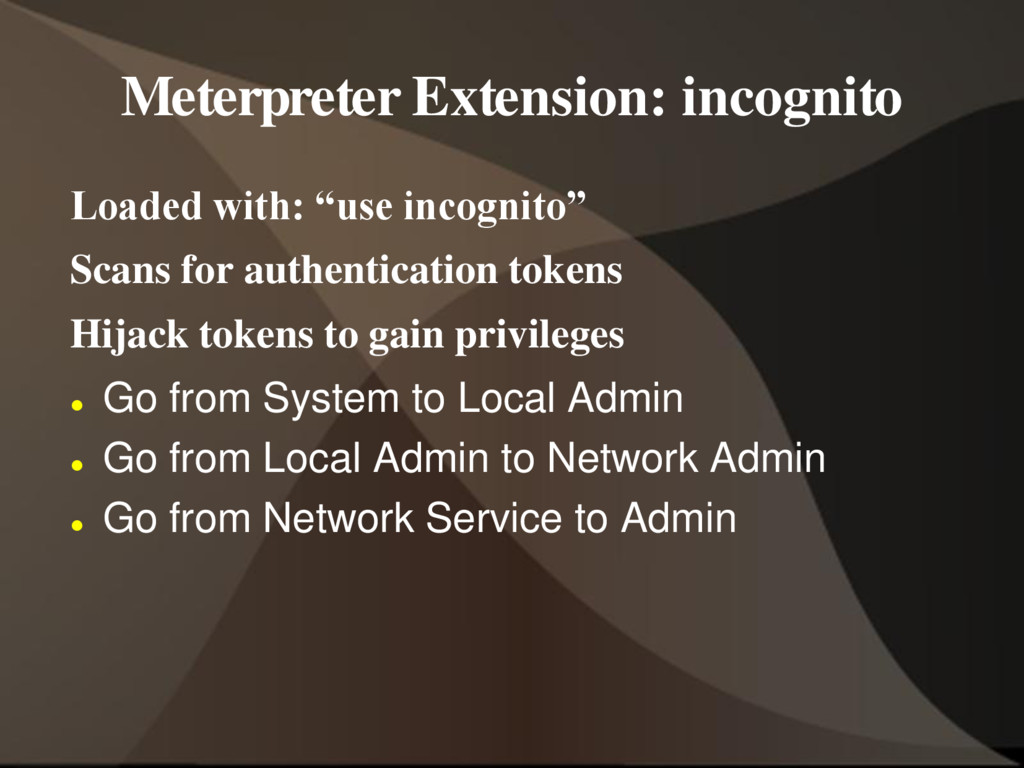 "Meterpreter Extension: incognito Loaded with: ""..."