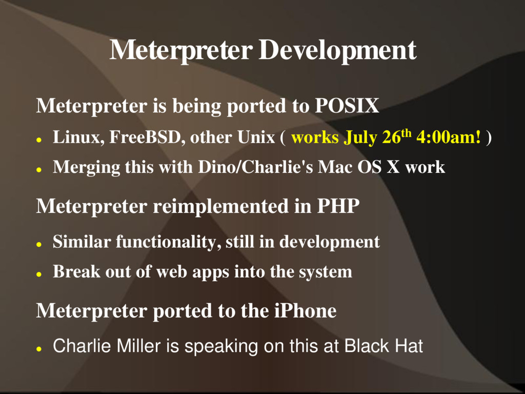 Meterpreter Development Meterpreter is being po...