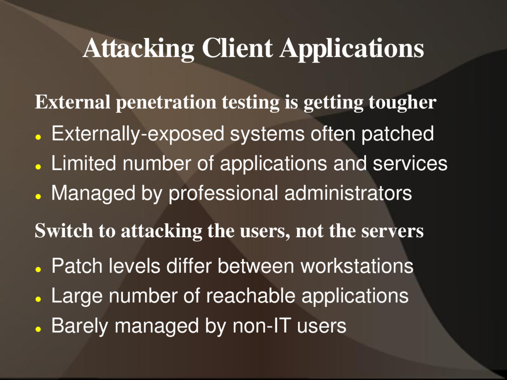 Attacking Client Applications External penetrat...