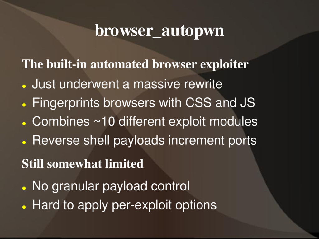 browser_autopwn The built-in automated browser ...