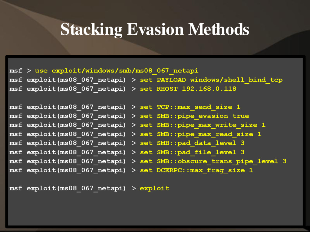 Stacking Evasion Methods msf > use exploit/wind...