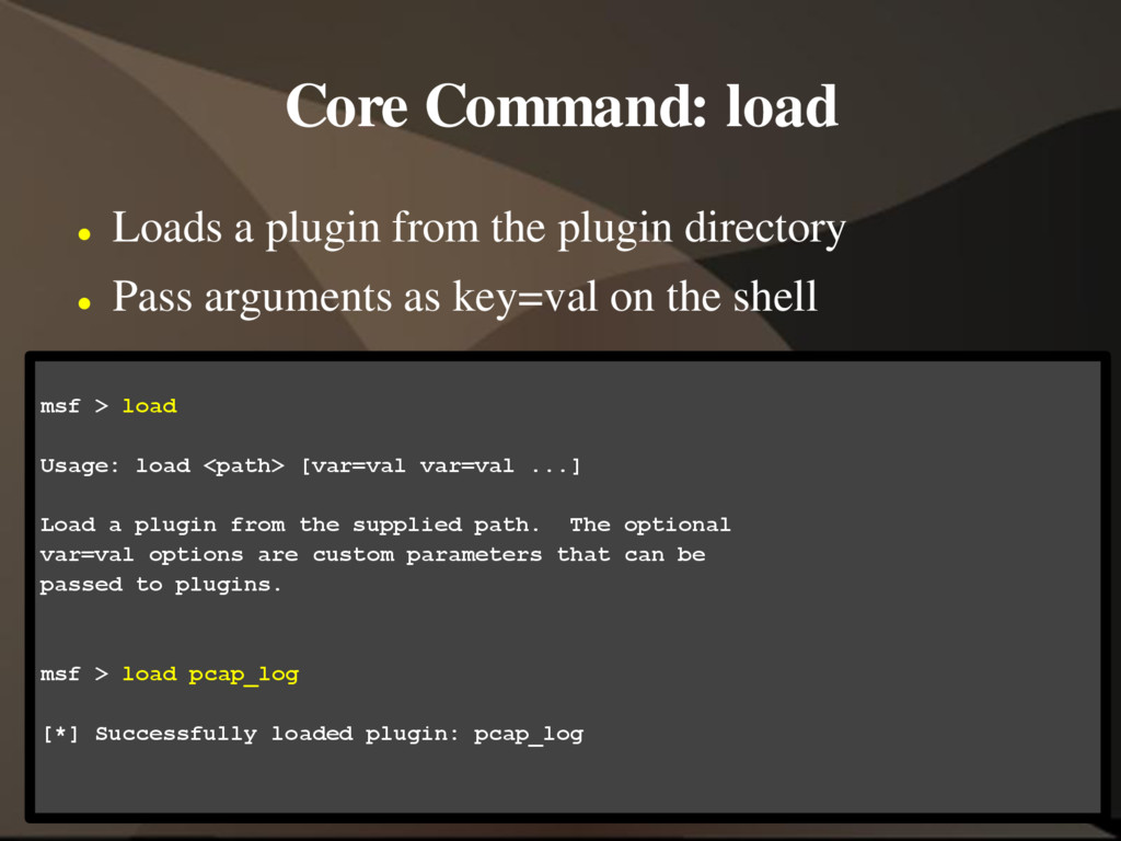 Core Command: load  Loads a plugin from the pl...