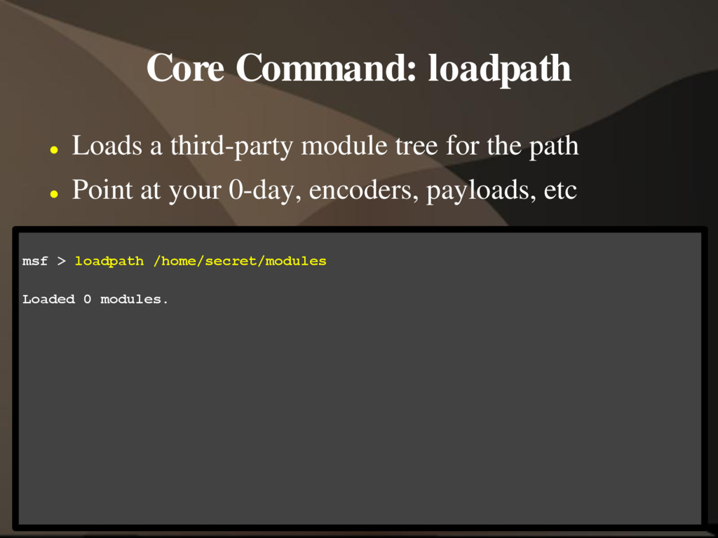 Core Command: loadpath  Loads a third-party mo...