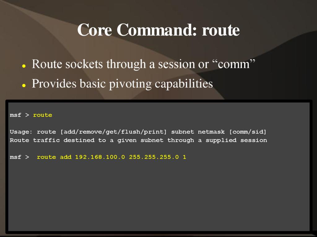 Core Command: route  Route sockets through a s...