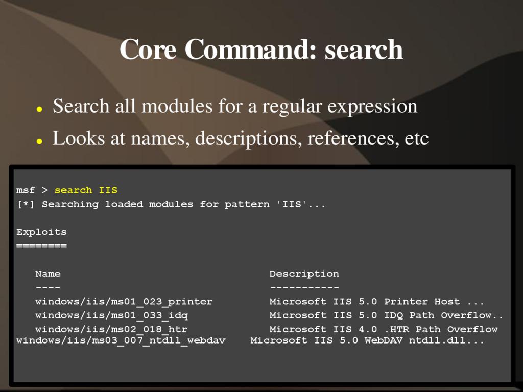 Core Command: search  Search all modules for a...