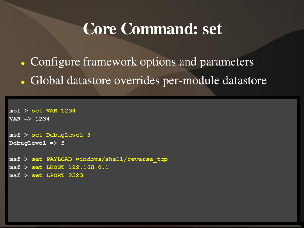 Core Command: set  Configure framework options...