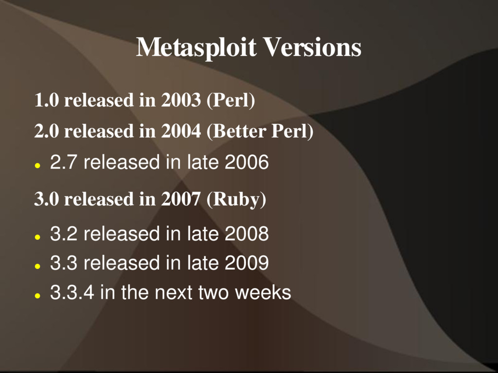 Metasploit Versions 1.0 released in 2003 (Perl)...