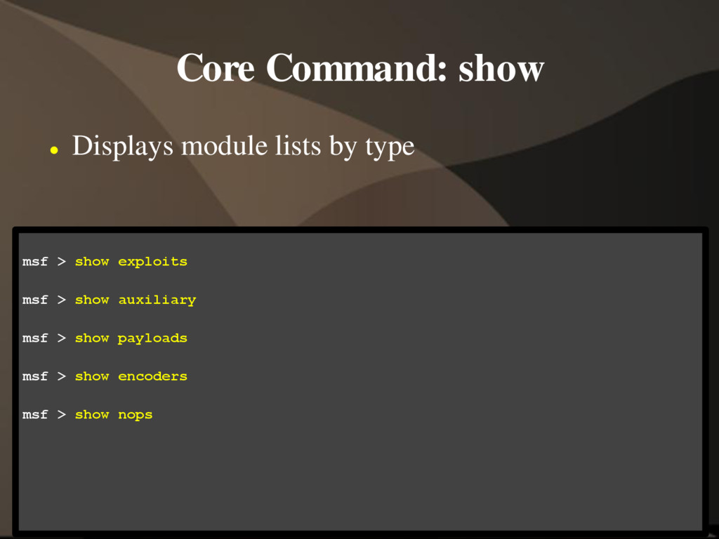 Core Command: show  Displays module lists by t...