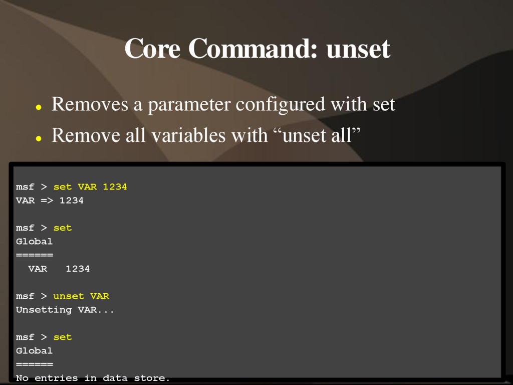 Core Command: unset  Removes a parameter confi...