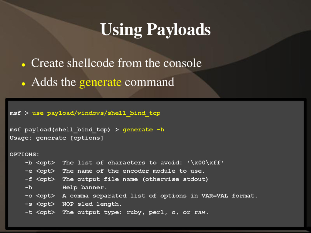 Using Payloads  Create shellcode from the cons...