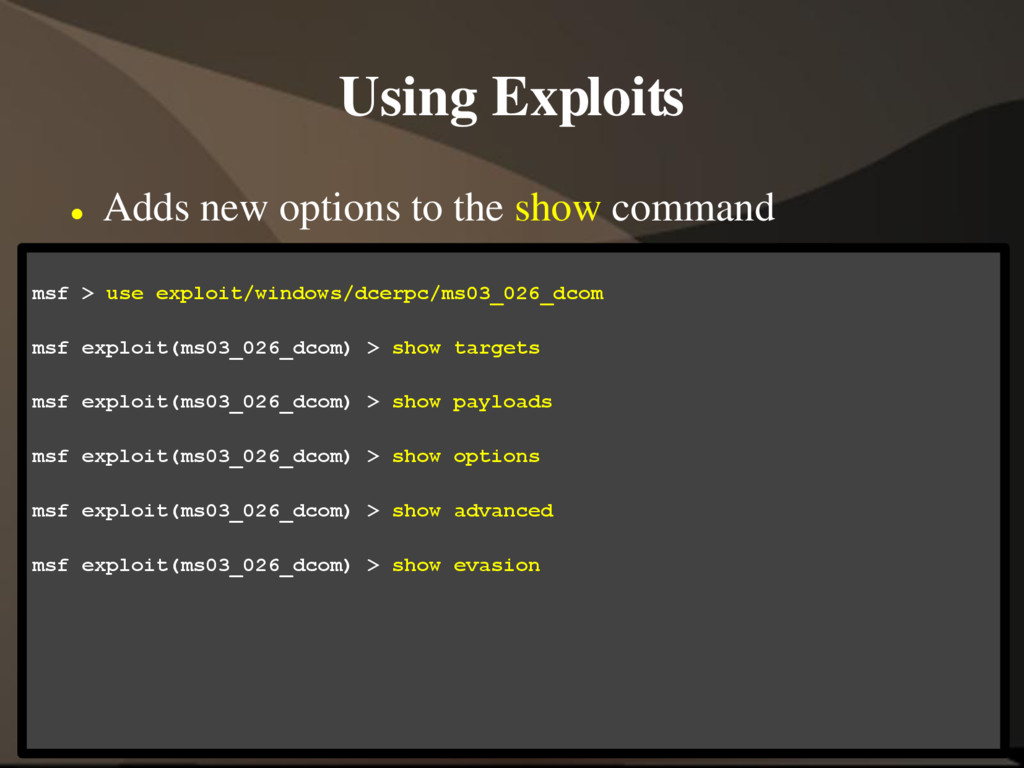 Using Exploits  Adds new options to the show c...
