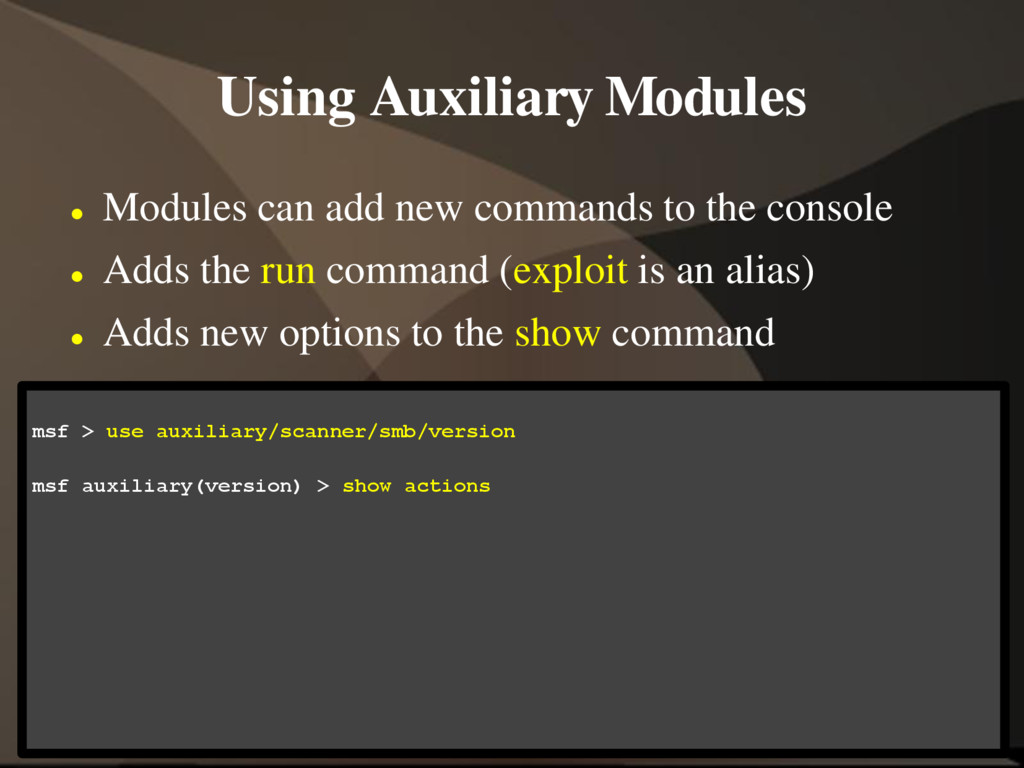 Using Auxiliary Modules  Modules can add new c...
