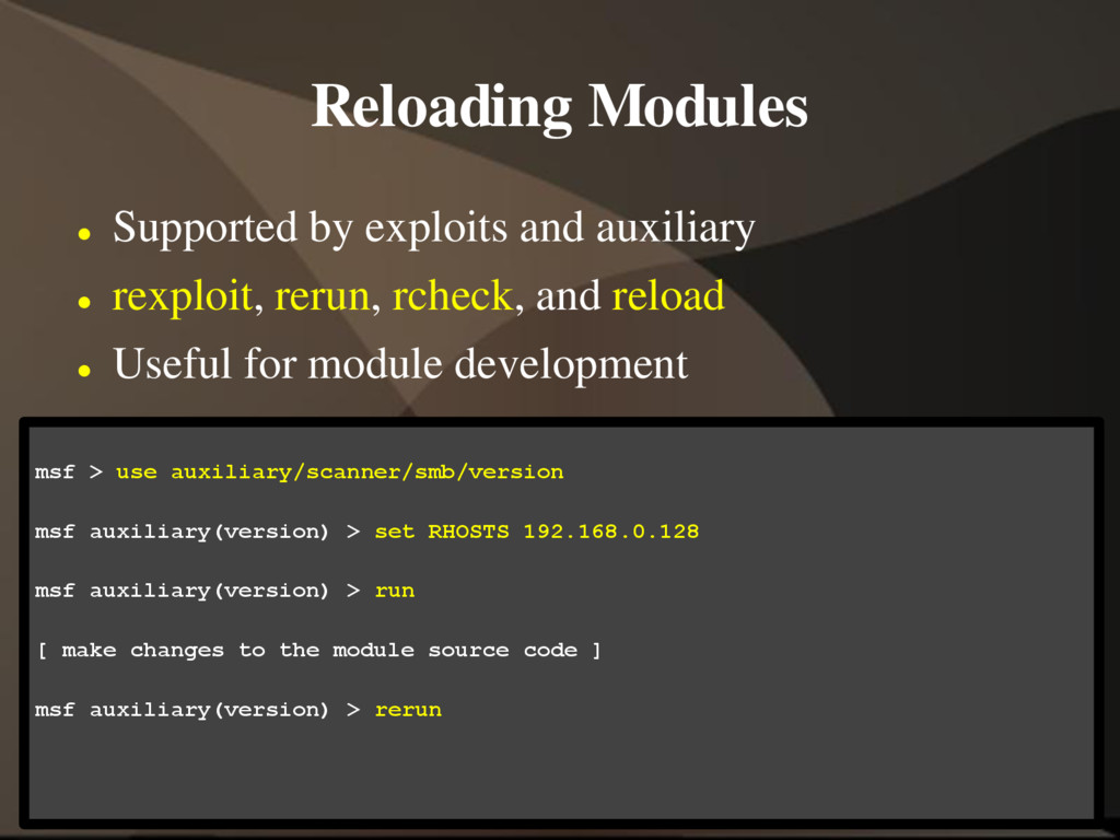 Reloading Modules  Supported by exploits and a...